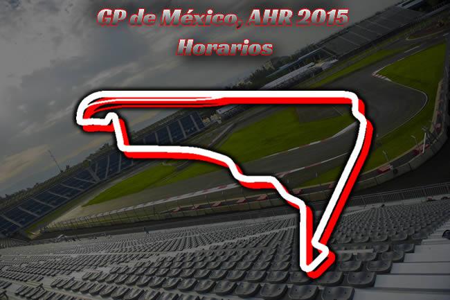 Gran Premio de México - AHR - Horarios 2015