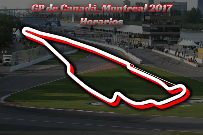 Horarios Gran Premio de Canadá 2017